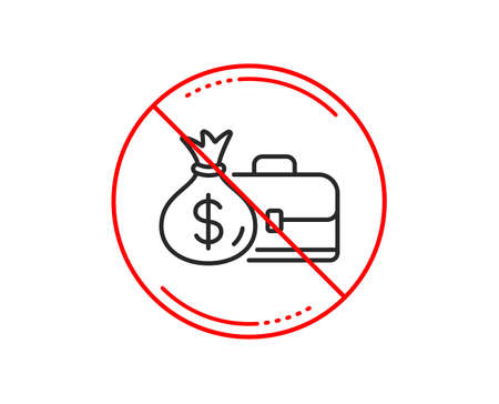 No or stop sign. Business case line icon. Portfolio and Salary symbol. Diplomat with Money bag sign. Caution prohibited ban stop symbol. No icon design. Vector