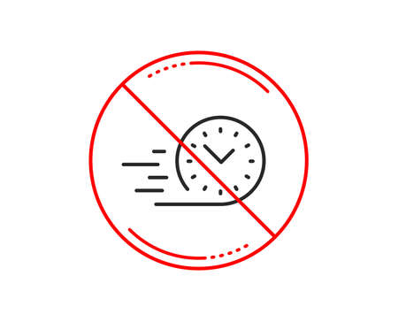 No or stop sign. Fast delivery line icon. Time sign. Caution prohibited ban stop symbol. No  icon design.  Vector