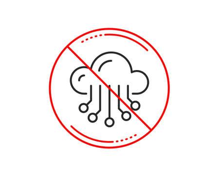 No or stop sign. Cloud storage service line icon. Big data sign. Caution prohibited ban stop symbol. No  icon design.  Vector Illustration