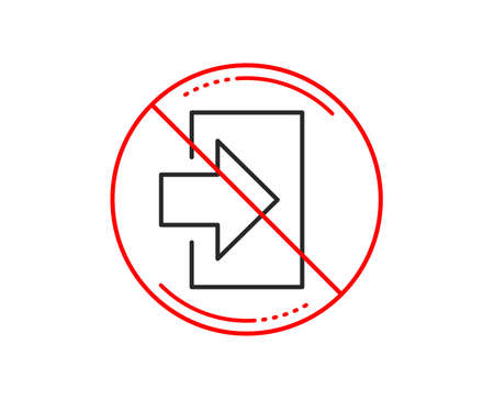 No or stop sign. Login arrow line icon. Sign in symbol. Navigation pointer. Caution prohibited ban stop symbol. No  icon design.  Vector