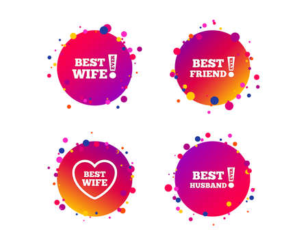 Best wife, husband and friend icons. Heart love signs. Awards with exclamation symbol. Gradient circle buttons with icons. Random dots design. Vector Illustration