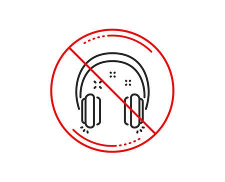 No or stop sign. Headphones line icon. Music listen sign. Musical earphones symbol. Caution prohibited ban stop symbol. No  icon design.  Vector