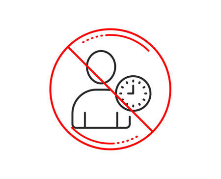 No or stop sign. User with Clock line icon. Profile Avatar with Time sign. Person silhouette symbol. Caution prohibited ban stop symbol. No  icon design.  Vector