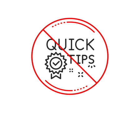 No or stop sign. Quick tips line icon. Helpful tricks sign. Tutorials with award medal symbol. Caution prohibited ban stop symbol. No  icon design.  Vector