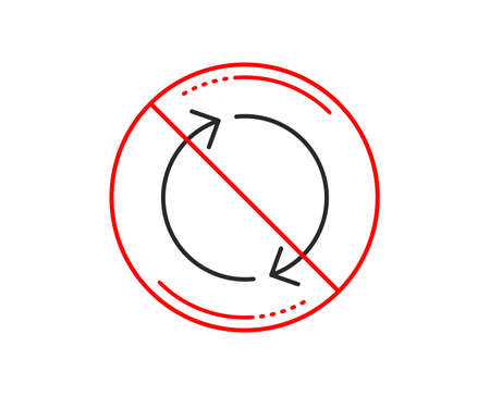 No or stop sign. Refresh arrow line icon. Rotation Arrowhead symbol. Navigation pointer sign. Caution prohibited ban stop symbol. No  icon design.  Vector Illustration
