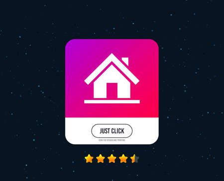 Home sign icon. Main page button. Navigation symbol. Web or internet icon design. Rating stars. Just click button. Vector