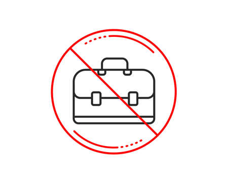 No or stop sign. Business case line icon. Portfolio symbol. Diplomat sign. Caution prohibited ban stop symbol. No  icon design.  Vector
