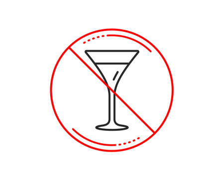 No or stop sign. Martini glass line icon. Wine glass sign. Caution prohibited ban stop symbol. No  icon design.  Vector Illustration