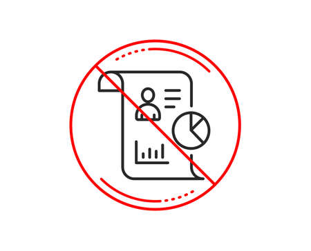 No or stop sign. Report line icon. Business management sign. Employee statistics symbol. Caution prohibited ban stop symbol. No  icon design.  Vector Illustration