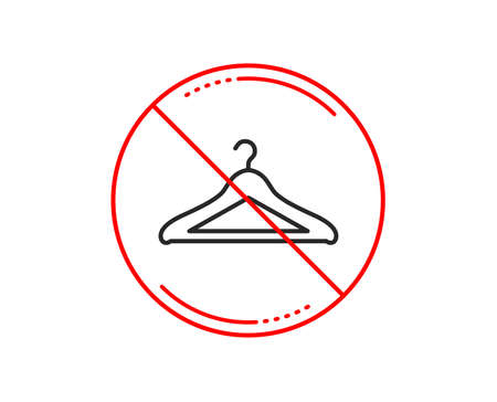 No or stop sign. Cloakroom line icon. Hanger wardrobe sign. Clothes service symbol. Caution prohibited ban stop symbol. No  icon design.  Vector