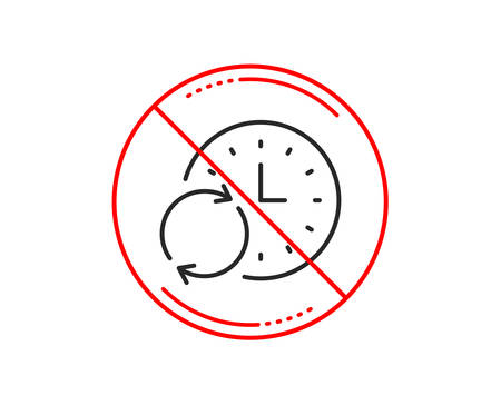 No or stop sign. Time line icon. Update clock or Deadline symbol. Time management sign. Caution prohibited ban stop symbol. No  icon design.  Vector