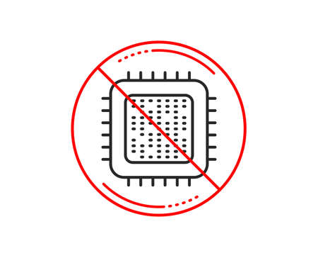 No or stop sign. Cpu processor line icon. Computer component sign. Caution prohibited ban stop symbol. No  icon design.  Vector Stok Fotoğraf - 118083610