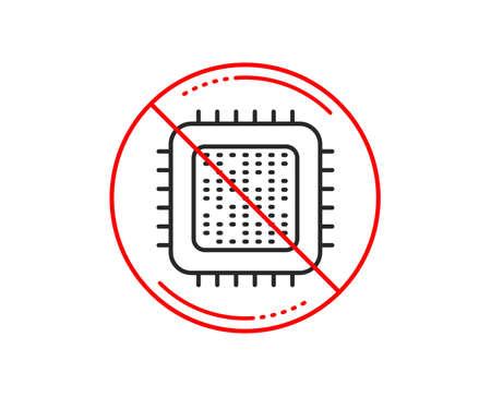 No or stop sign. Cpu processor line icon. Computer component sign. Caution prohibited ban stop symbol. No  icon design.  Vector Standard-Bild - 118083610