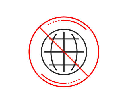 No or stop sign. Globe line icon. World or Earth sign. Global Internet symbol. Caution prohibited ban stop symbol. No  icon design.  Vector Illustration