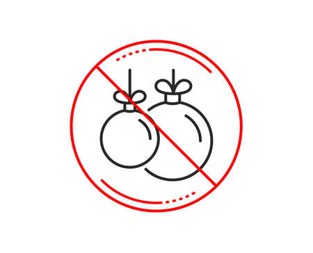 No or stop sign. Christmas ball line icon. New year tree decoration sign. Caution prohibited ban stop symbol. No  icon design.  Vector