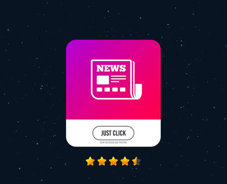 News icon. Newspaper sign. Mass media symbol. Web or internet icon design. Rating stars. Just click button. Vector