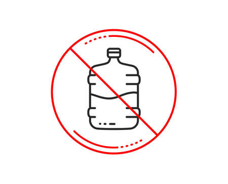 No or stop sign. Water cooler bottle line icon. Still aqua drink sign. Liquid symbol. Caution prohibited ban stop symbol. No  icon design.  Vector
