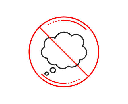No or stop sign. Comic Speech bubble line icon. Chat sign. Communication or Comment symbol. Caution prohibited ban stop symbol. No  icon design.  Vector