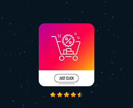 Shopping cart line icon. Sale discounts sign. Clearance symbol. Web or internet line icon design. Rating stars. Just click button. Vector