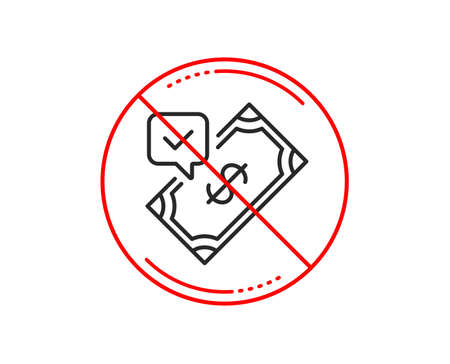 No or stop sign. Accepted Payment line icon. Dollar money sign. Finance symbol. Caution prohibited ban stop symbol. No  icon design.  Vector