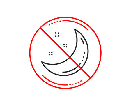 No or stop sign. Moon and stars line icon. Night sign. Sleep symbol. Caution prohibited ban stop symbol. No  icon design.  Vector Illustration