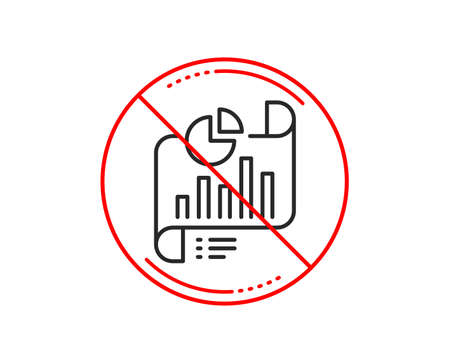 No or stop sign. Report document line icon. Column graph sign. Growth diagram, pie chart symbol. Caution prohibited ban stop symbol. No  icon design.  Vector
