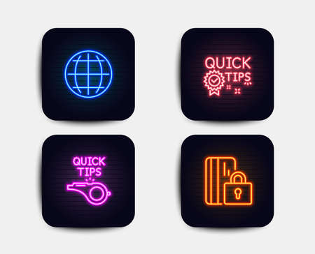 Neon set of Globe, Quick tips and Tutorials icons. Blocked card sign. Internet world, Helpful tricks, Quick tips. Private money. Neon icons. Glowing light banners. Vector Ilustração