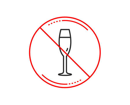 No or stop sign. Champagne glass line icon. Wine glass sign. Caution prohibited ban stop symbol. No  icon design.  Vector Illustration