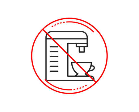 No or stop sign. Coffee machine line icon. Hot drink sign. Fresh beverage symbol. Caution prohibited ban stop symbol. No  icon design.  Vector Illustration