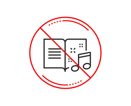 No or stop sign. Music book line icon. Musical note sign. Caution prohibited ban stop symbol. No  icon design.  Vector