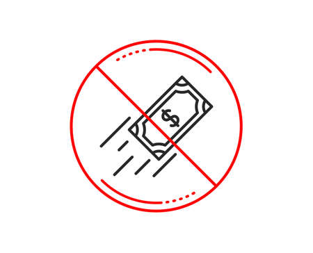 No or stop sign. Fast payment line icon. Dollar exchange sign. Finance symbol. Caution prohibited ban stop symbol. No  icon design.  Vector Illustration