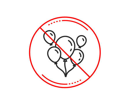 No or stop sign. Balloons line icon. Amusement park or birthday party sign. Caution prohibited ban stop symbol. No  icon design.  Vector