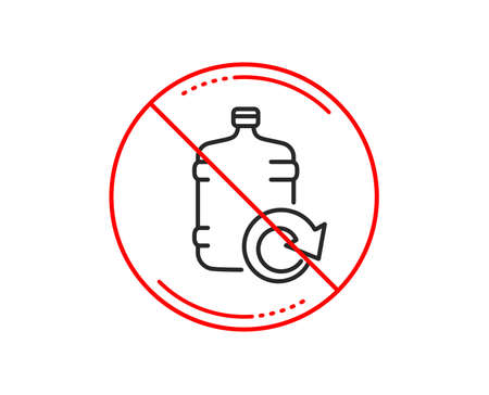 No or stop sign. Water cooler bottle line icon. Refill aqua drink sign. Liquid symbol. Caution prohibited ban stop symbol. No  icon design.  Vector