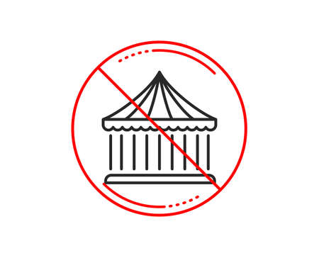 No or stop sign. Carousels line icon. Amusement park sign. Caution prohibited ban stop symbol. No  icon design.  Vector Иллюстрация
