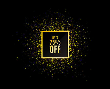 Gold glitter banner. Up to 75% off Sale. Discount offer price sign. Special offer symbol. Save 75 percentages. Christmas sales background. Abstract shopping banner tag. Template for design. Vector