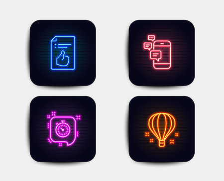 Neon glow lights. Set of Approved document, Timer and Communication icons. Air balloon sign. Like symbol, Time management, Smartphone messages. Sky travelling.  Neon icons. Glowing light banners