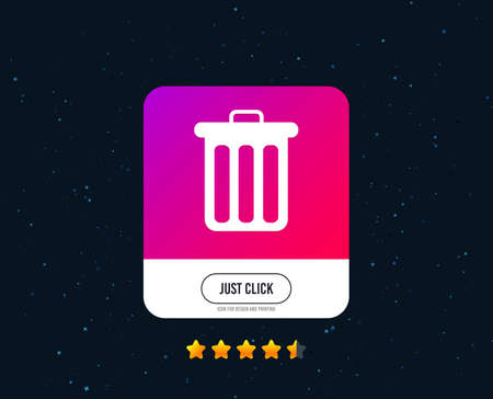Recycle bin sign icon. Bin symbol. Web or internet icon design. Rating stars. Just click button. Vector