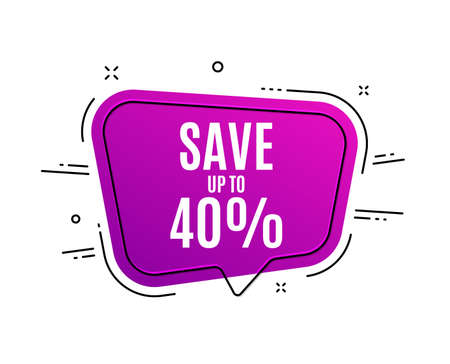 Speech bubble banner. Save up to 40%. Discount Sale offer price sign. Special offer symbol. Sale tag. Sticker, badge. Vector