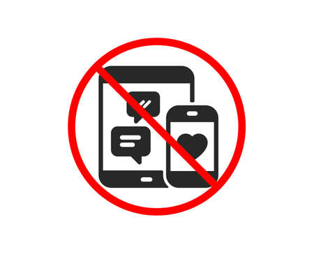 No or Stop. Social media messages icon. Mobile devices sign. Smartphone Love message symbol. Prohibited ban stop symbol. No social media icon. Vector