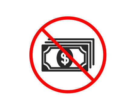 No or Stop. Payment icon. Dollar exchange sign. Finance symbol. Prohibited ban stop symbol. No payment icon. Vector