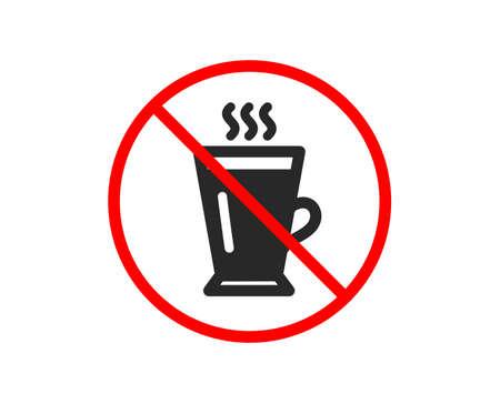 No or Stop. Latte icon. Hot Coffee or Tea sign. Fresh beverage symbol. Prohibited ban stop symbol. No latte icon. Vector Illustration