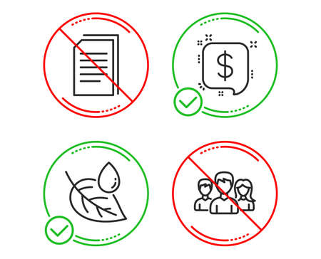 Do or Stop. Leaf dew, Copy files and Payment message icons simple set. Teamwork sign. Water drop, Copying documents, Finance. Group of users. Line leaf dew do icon. Prohibited ban stop. Good or bad