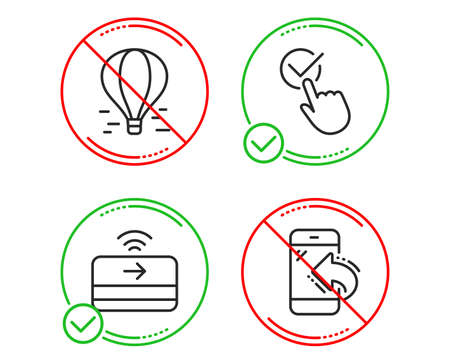 Do or Stop. Checkbox, Contactless payment and Air balloon icons simple set. Incoming call sign. Approved, Financial payment, Flight travel. Phone support. Technology set. Line checkbox do icon