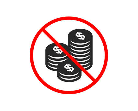 No or Stop. Coins money icon. Banking currency sign. Cash symbol. Prohibited ban stop symbol. No coins icon. Vector Illustration