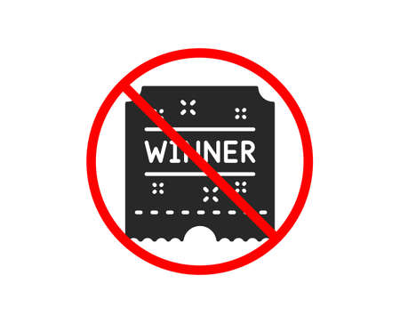No or Stop. Winner ticket icon. Amusement park award sign. Prohibited ban stop symbol. No winner ticket icon. Vector Stock Vector - 118567511