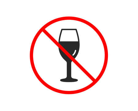 No or Stop. Wine glass icon. Burgundy glass sign. Prohibited ban stop symbol. No wineglass icon. Vector Illustration
