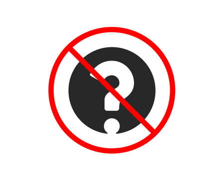 No or Stop. Question mark icon. Support help sign. FAQ symbol. Prohibited ban stop symbol. No question mark icon. Vector