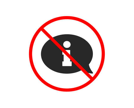 No or Stop. Information icon. Info center sign. Support speech bubble symbol. Prohibited ban stop symbol. No information icon. Vector Stock Vector - 124535585