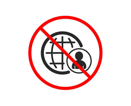 No or Stop. International business recruitment icon. Global human resources sign. Prohibited ban stop symbol. No international recruitment icon. Vector
