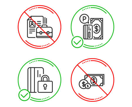 Do or Stop. Blocked card, Parking payment and Vacancy icons simple set. Dollar money sign. Private money, Paid garage, Hiring job. Cash with coins. Finance set. Line blocked card do icon. Vector